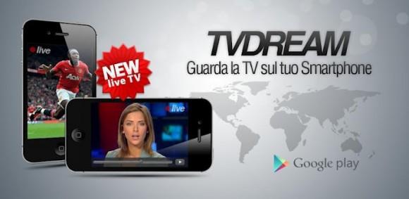 Tvdream guarda la tv sul tuo dispositivo android for Guardare la tv